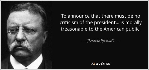 quote-to-announce-that-there-must-be-no-criticism-of-the-president-is-morally-treasonable-theodore-roosevelt-25-9-0978